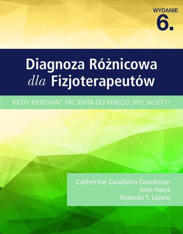 Diagnoza Różnicowa Dla Fizjoterapeutów.  Kiedy kierować pacjenta do innego specjalisty?