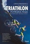 Triatlon potrójna pasja od pierwszego treningu do mety oprawa zintegrowana