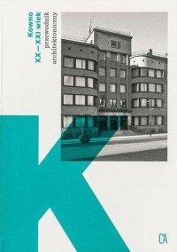 Kowno. XX-XXI wiek. Przewodnik architektoniczny