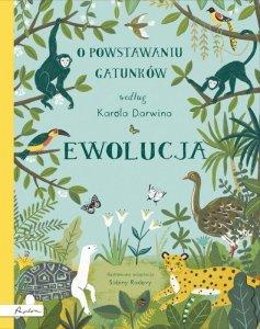 Ewolucja. O powstawaniu gatunków według Karola Darwina.