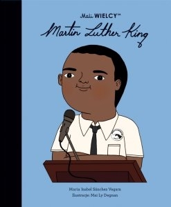 Mali WIELCY. Martin Luther King