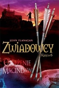 Oblężenie Macindaw. Zwiadowcy. Księga 6 wyd. 2021
