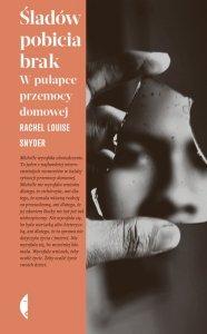 Śladów pobicia brak. W pułapce przemocy domowej