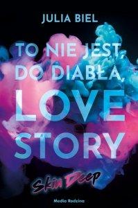 To nie jest, do diabła, love story! Skin deep