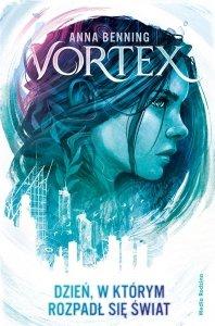Dzień, w którym rozpadł się świat. Vortex