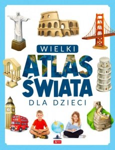 Wielki atlas świata dla dzieci