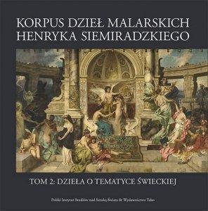 Korpus dzieł malarskich Henryka Siemiradzkiego. Dzieła o tematyce świeckiej. Tom 2