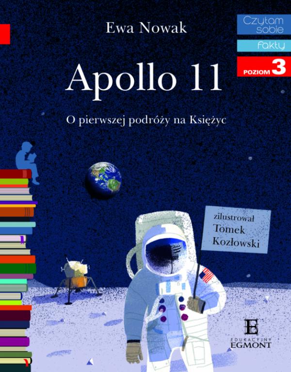 Apollo 11. O pierwszym lądowaniu na księżycu. Czytam sobie. Poziom 3