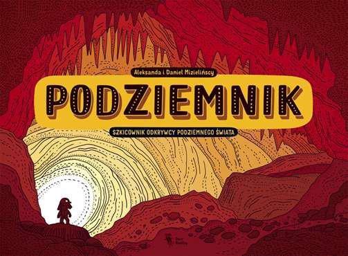 Podziemnik szkicownik odkrywcy podziemnego świata