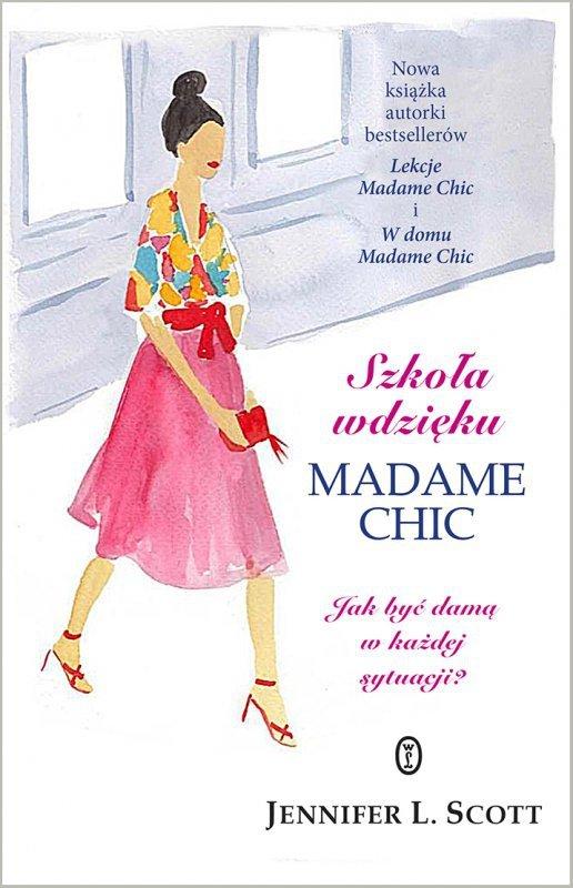 Szkoła wdzięku madame chic jak być damą w każdej sytuacji