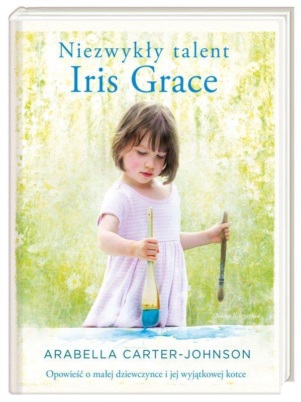 Niezwykły talent iris grace opowieść o małej dziewczynce i jej wyjątkowej kotce