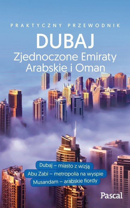Dubaj zjednoczone emiraty arabskie i oman praktyczny przewodnik
