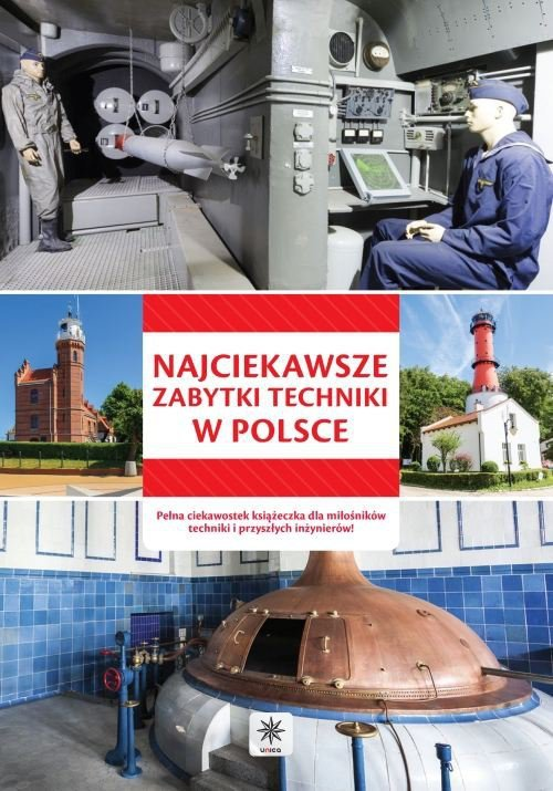 Najciekawsze zabytki techniki w Polsce