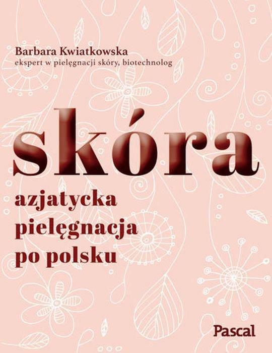 Skóra azjatycka pielęgnacja po polsku