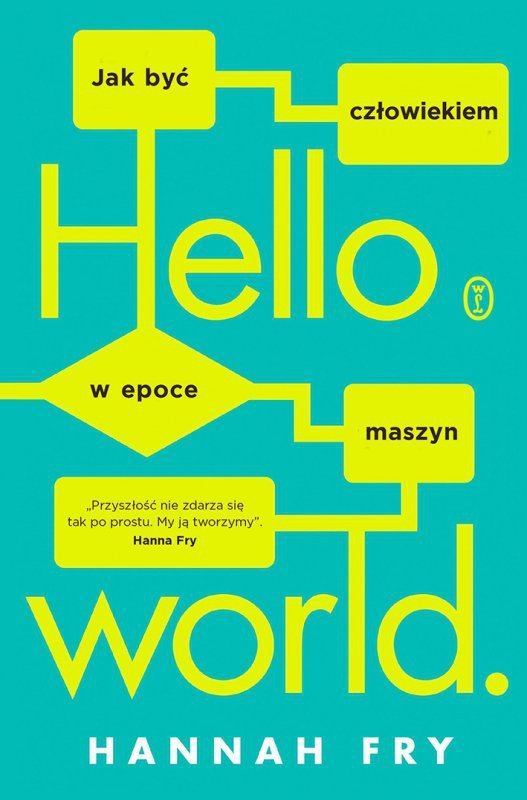 Hello world jak być człowiekiem w epoce maszyn