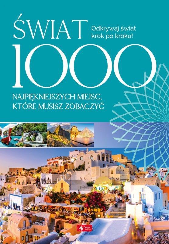 Świat 1000 miejsc które musisz zobaczyć