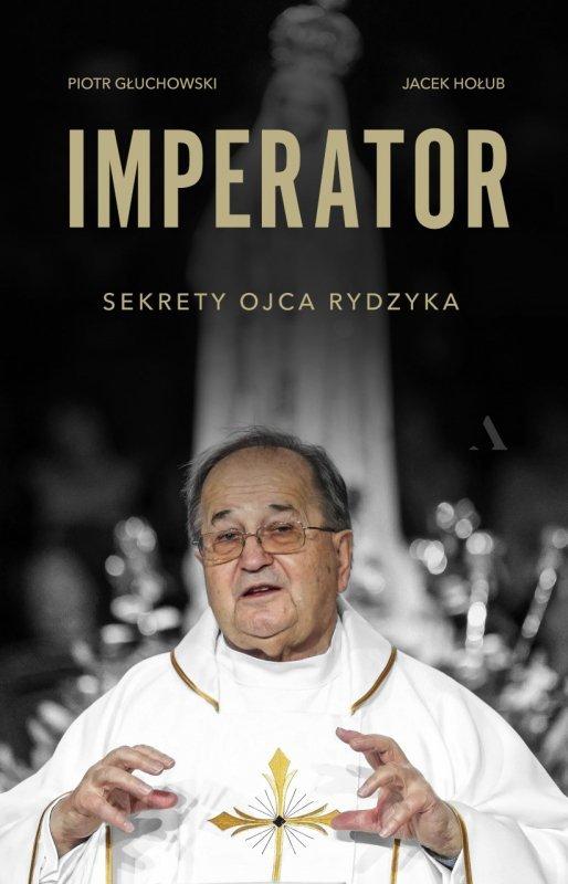 Imperator sekrety ojca rydzyka