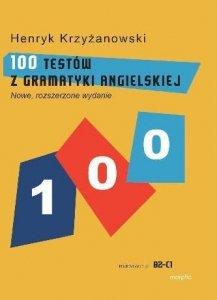 100 testów z gramatyki angielskiej. Poziom B2-C1