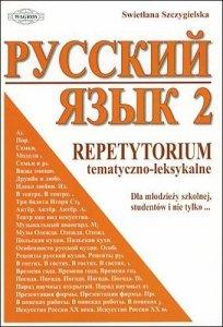 Russkij Jazyk. Repetytorium tematyczno-leksykalne. Część 2