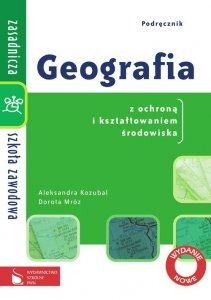 Geografia ZSZ Podręcznik dla szkoły zawodowej Geografia z ochroną i kształtowaniem środowiska