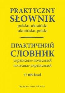 Praktyczny słownik polsko-ukraiński ukraińsko-polski