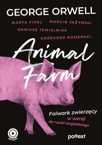Animal Farm. Folwark zwierzęcy w wersji do nauki angielskiego z nagraniami MP3 do pobrania