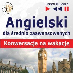 Angielski dla początkujących iśrednio zaawansowanych Konwersacje na wakacje