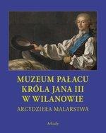 Arcydzieła malarstwa Muzeum Pałacu Króla Jana III w Wilanowie (ETUI)