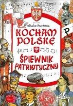 Kocham Polskę. Śpiewnik patriotyczny
