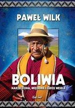 Boliwia Narzeczona więzienie i cudze wesele