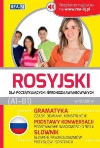 Rosyjski dla początkujących i średniozaawansowanych z nagraniami. Gramatyka. Podstawy konwersacji. Słownik