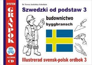 Szwedzki od podstaw 3. Budownictwo. Ilustrowany słownik szwedzko-polski z płytą CD