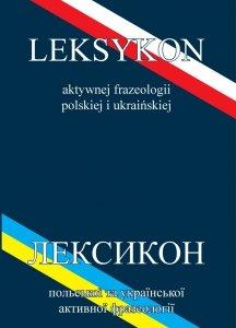 Leksykon aktywnej frazeologii polskiej i ukraińskiej