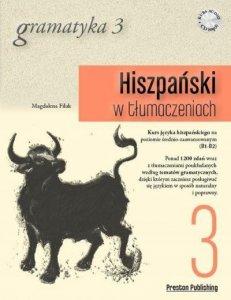 Hiszpański w tłumaczeniach 3 Gramatyka. Poziom średnio zaawansowany z płytą CD