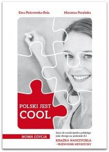 POLSKI JEST COOL. Przewodnik metodyczny dla nauczyciela do nauki języka polskiego jako obcego na poziomie A1 z testami oraz płytą DVD