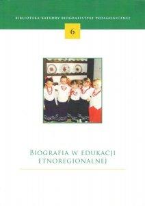 Biografia w edukacji etnoregionalnej. Nr 6