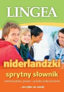 Sprytny słownik niderlandzko-polski i polsko-niderlandzki ... nie tylko do szkoły