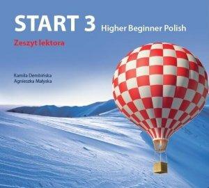 Start 3. Higher Beginner Polish. Zeszyt lektora na CD