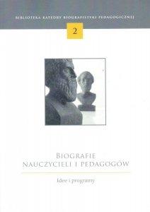 Biografie nauczycieli i pedagogów. Idee i programy. Nr 2