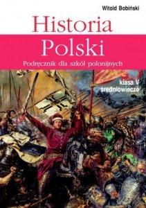 Historia Polski 5. Podręcznik dla szkół polonijnych. Klasa V Średniowiecze