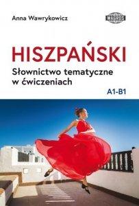 Hiszpański. Słownictwo tematyczne w ćwiczeniach A1-B1