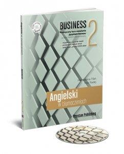 Angielski w tłumaczeniach 2 Business. Poziom średnio zaawansowany z płytą CD