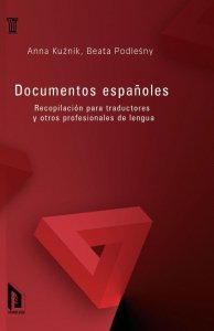 Documentos Españoles. Recopilacion para traductores y otros profesionales de lengua