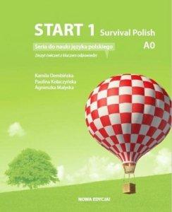Start 1 Survival Polish. Zeszyt ćwiczeń z kluczem do nauki języka polskiego na poziomie A0. Nowa edycja