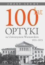 100 lat optyki na Uniwersytecie Warszawskim (1921-2021)