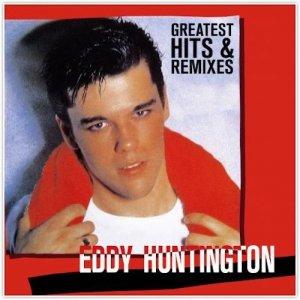 Eddy Huntington - Greatest Hits And Remixes [2CD]