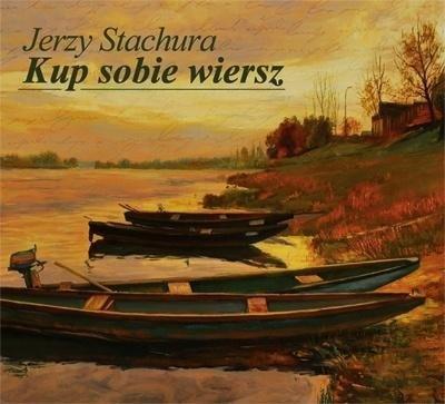 Jerzy Stachura - Kup Sobie Wiersz CD