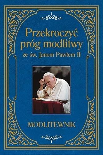 Przekroczyć próg modlitwy ze św. JP II (A5)