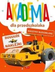 Akademia dla przedszkolaka. Maszyny budowlane
