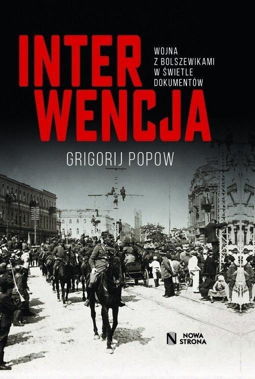 Interwencja. Wojna z bolszewikami w świetle..